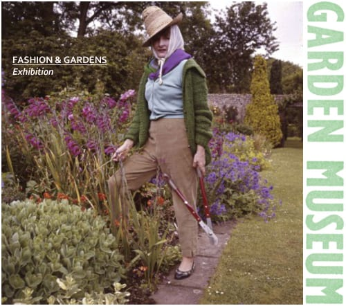 Fashion & Gardens Exhibition at The Garden Museum in London