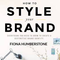 Cover-How-to-Style-Your-Brand-Fiona-Humberstone-Feature