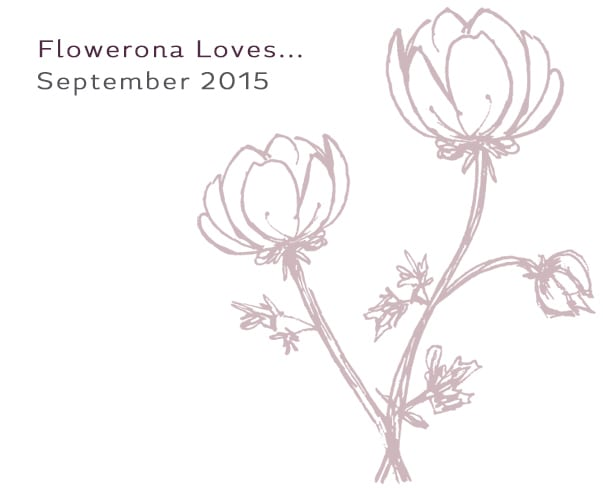 Flowerona Loves – September 2015