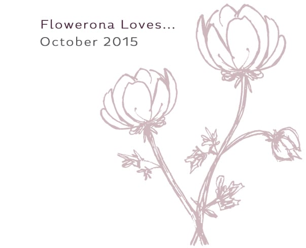 Flowerona Loves – October 2015