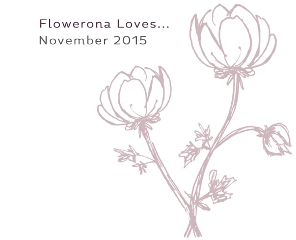 Flowerona Loves – November 2015