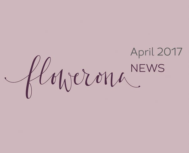 Flowerona News – April 2017 | flowerona TV