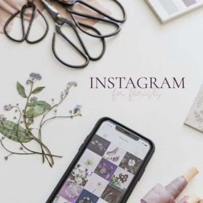 Instagram for Florists Online Course | June 2020